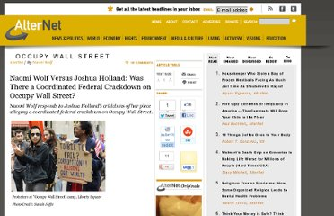 http://www.alternet.org/story/153296/naomi_wolf_versus_joshua_holland%3A_was_there_a_coordinated_federal_crackdown_on_occupy_wall_street