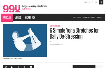 http://99u.com/tips/6999/6-Simple-Yoga-Stretches-for-Daily-De-Stressing