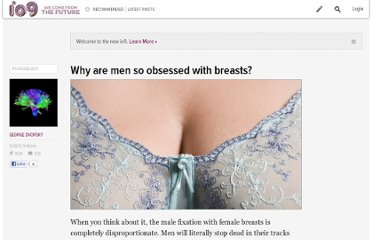http://io9.com/5946516/why-are-men-so-obsessed-with-breasts