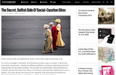 http://www.fastcompany.com/1823230/secret-selfish-side-social-curation-sites