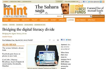 http://www.livemint.com/Leisure/1lyMwaNXTeHrgfyfS8FBNO/Bridging-the-digital-literacy-divide.html