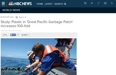 http://worldnews.nbcnews.com/_news/2012/05/09/11612593-study-plastic-in-great-pacific-garbage-patch-increases-100-fold?lite