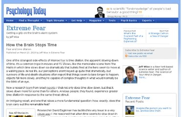 http://www.psychologytoday.com/blog/extreme-fear/201003/how-the-brain-stops-time