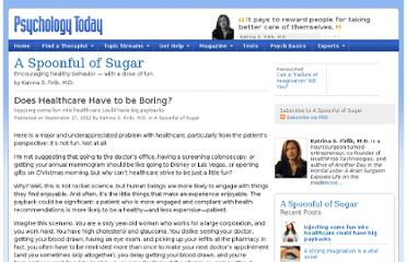 http://www.psychologytoday.com/blog/spoonful-sugar/201209/does-healthcare-have-be-boring