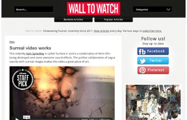 http://www.walltowatch.com/view/4980/Surreal+video+works