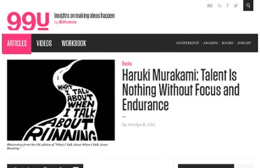http://99u.com/articles/7068/Haruki-Murakami-Talent-Is-Nothing-Without-Focus-and-Endurance