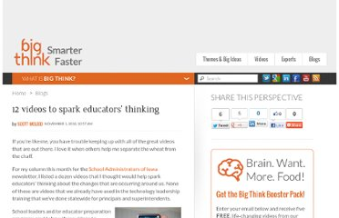 http://bigthink.com/ideas/12-videos-to-spark-educators-thinking