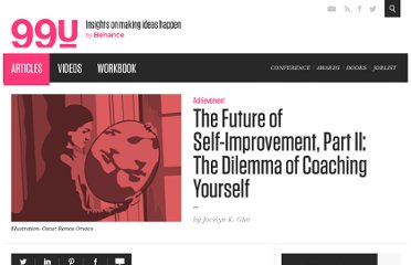 http://99u.com/articles/7095/The-Future-of-Self-Improvement-Part-II-The-Dilemma-of-Coaching-Yourself