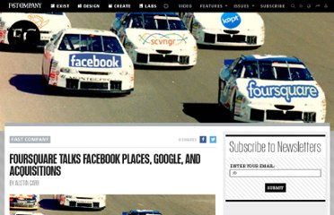 http://www.fastcompany.com/1728246/foursquare-talks-facebook-places-google-and-acquisitions