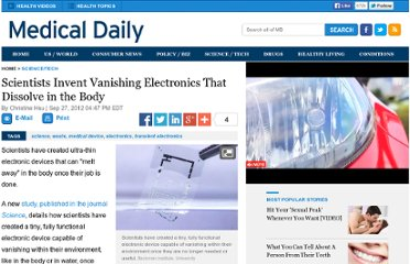 http://www.medicaldaily.com/articles/12385/20120927/scientists-invent-vanishing-electronics-dissolve-body.htm