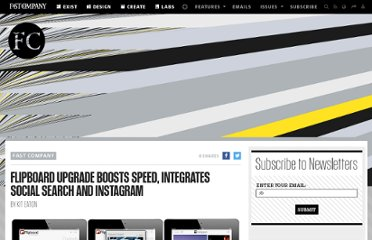 http://www.fastcompany.com/1737282/flipboard-upgrade-boosts-speed-integrates-social-search-and-instagram