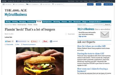 http://www.theage.com.au/small-business/trends/flamin-heck-thats-a-lot-of-burgers-20120313-1uxqe.html