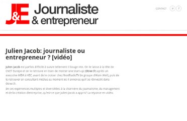 http://www.journaliste-entrepreneur.com/2010/06/julien-jacob-journaliste-ou-entrepreneur-video/