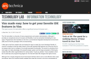 http://arstechnica.com/information-technology/2009/05/vim-made-easy-how-to-get-your-favorite-ide-features-in-vim/