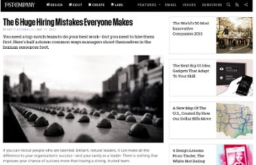http://www.fastcompany.com/1837478/6-huge-hiring-mistakes-everyone-makes