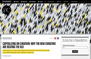 http://www.fastcompany.com/1755205/capitalizing-curation-why-new-curators-are-beating-old