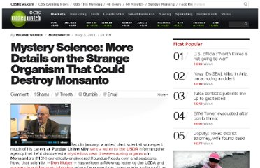http://www.cbsnews.com/8301-505123_162-44043052/mystery-science-more-details-on-the-strange-organism-that-could-destroy-monsanto/