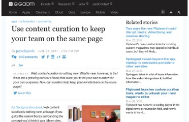 http://gigaom.com/2011/06/23/using-content-curation-to-keep-your-team-on-the-same-page/