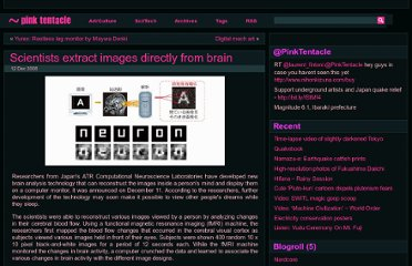 http://pinktentacle.com/2008/12/scientists-extract-images-directly-from-brain/