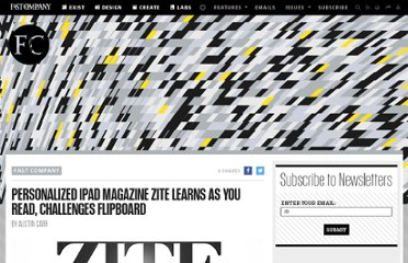 http://www.fastcompany.com/1736533/personalized-ipad-magazine-zite-learns-you-read-challenges-flipboard