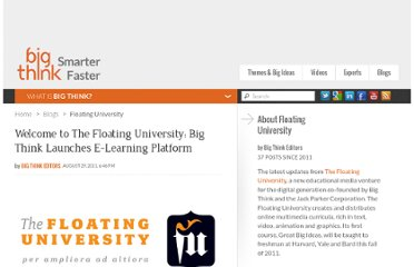 http://bigthink.com/floating-university/welcome-to-the-floating-university-big-think-launches-e-learning-platform