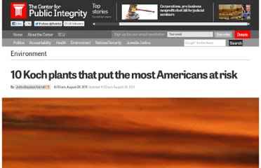 http://www.publicintegrity.org/2011/08/26/5980/10-koch-plants-put-most-americans-risk