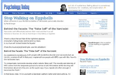 http://www.psychologytoday.com/blog/stop-walking-eggshells/201111/behind-the-facade-the-false-self-the-narcissist