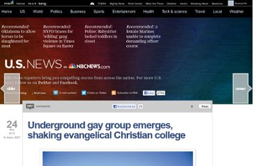 http://usnews.nbcnews.com/_news/2012/05/24/11833663-underground-gay-group-emerges-shaking-evangelical-christian-college?lite