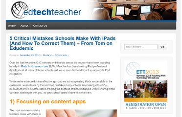 http://edtechteacher.org/blog/2012/09/5-critical-mistakes-schools-make-with-ipads-and-how-to-correct-them-from-tom-on-edudemic/