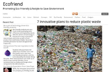http://www.ecofriend.com/7-innovative-plans-reduce-plastic-waste.html