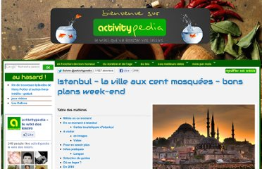 http://www.activitypedia.org/tiki-index.php?page=Istanbul+-+la+ville+aux+cent+mosqu%C3%A9es+-+bons+plans+week-end