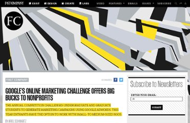 http://www.fastcompany.com/1720420/googles-online-marketing-challenge-offers-big-bucks-nonprofits
