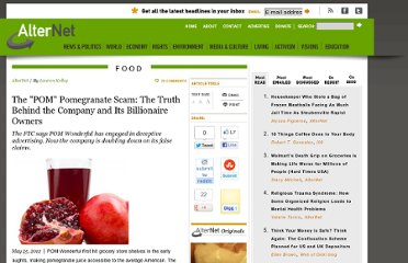 http://www.alternet.org/story/155608/the_%22pom%22_pomegranate_scam%3A_the_truth_behind_the_company_and_its_billionaire_owners