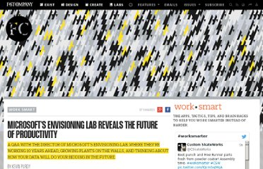 http://www.fastcompany.com/1791645/microsofts-envisioning-lab-reveals-future-productivity