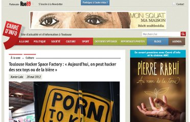 http://carredinfo.fr/toulouse-hacker-space-factory-aujourdhui-on-peut-hacker-des-sex-toy-ou-de-la-biere-11607/