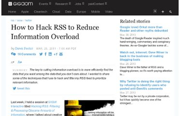 http://gigaom.com/2011/03/25/how-to-hack-rss-to-reduce-information-overload/