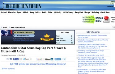 http://beforeitsnews.com/war-and-conflict/2011/09/canton-ohios-star-scum-bag-cop-part-3-save-a-citizen-kill-a-cop-1045171.html