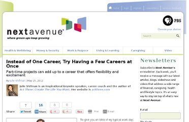 http://www.nextavenue.org/article/2012-02/instead-one-career-try-having-few-careers-once