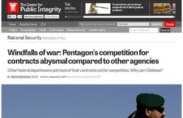 http://www.publicintegrity.org/2011/09/02/6021/windfalls-war-pentagons-competition-contracts-abysmal-compared-other-agencies