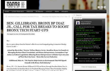 http://www.majoracartergroup.com/2012/08/sen-gillibrand-bronx-bp-diaz-jr-call-for-tax-breaks-to-boost-bronx-tech-start-ups/