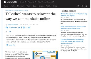 http://gigaom.com/2011/07/01/talkwheel-wants-to-reinvent-the-way-we-communicate-online/