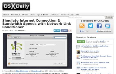http://osxdaily.com/2011/08/10/simulate-internet-connectivity-bandwidth-speeds-network-link-conditioner/