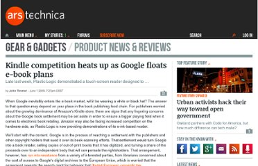 http://arstechnica.com/gadgets/2009/06/kindle-competition-heats-up-as-google-floats-e-book-plans/