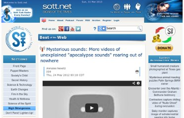http://www.sott.net/article/245961-Mysterious-sounds-More-videos-of-unexplained-apocalypse-sounds-roaring-out-of-nowhere