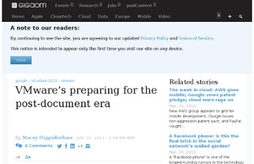 http://gigaom.com/2011/06/22/vmwares-preparing-for-the-post-document-era/