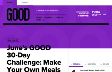 http://www.good.is/posts/june-s-good-30-day-challenge-make-your-own-meals-30daysofgood