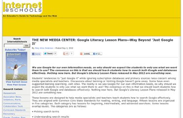 http://www.internetatschools.com/Articles/Column/The-New-Media-Center/THE-NEW-MEDIA-CENTER-Google-Literacy-Lesson-Plans--Way-Beyond-e28098Just-Google-Ite28099-84716.aspx