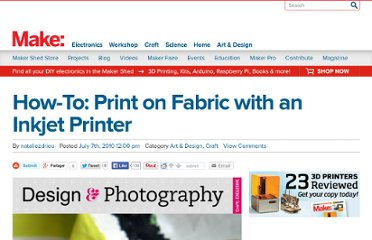 http://blog.makezine.com/craft/how-to_print_on_fabric_with_an/