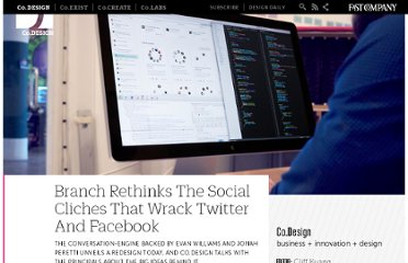 http://www.fastcodesign.com/1670904/branch-rethinks-the-social-cliches-that-wrack-twitter-and-facebook