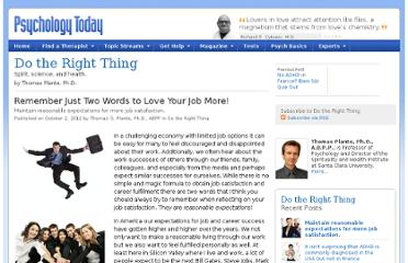http://www.psychologytoday.com/blog/do-the-right-thing/201210/remember-just-two-words-love-your-job-more